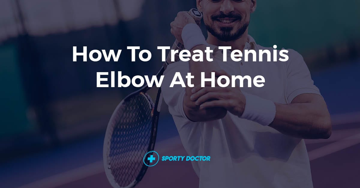 How To Treat Tennis Elbow At Home