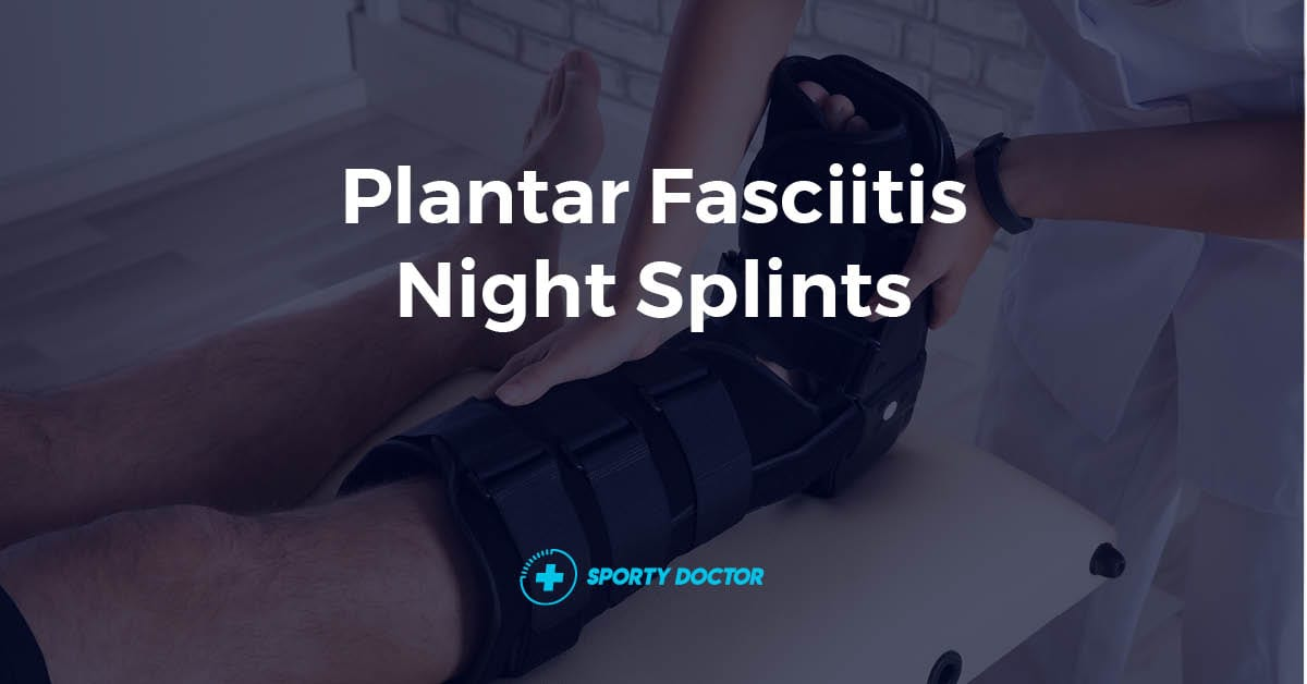 Plantar Fasciitis Night Splints