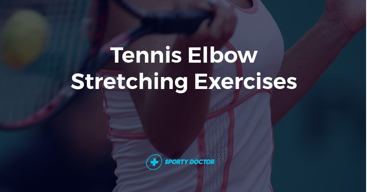 Tennis Elbow Stretches and Exercises
