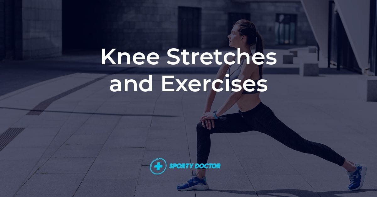 17 Knee Stretches And Exercises For Pain And Rehabilitation Social