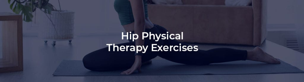 Hip Physical Therapy Exercises