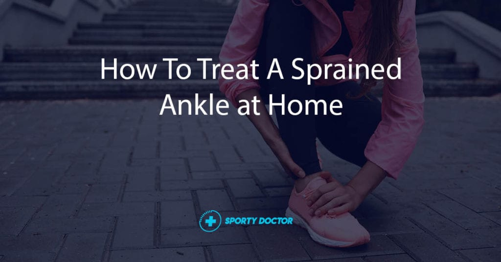 How To Treat A Sprained Ankly At Home