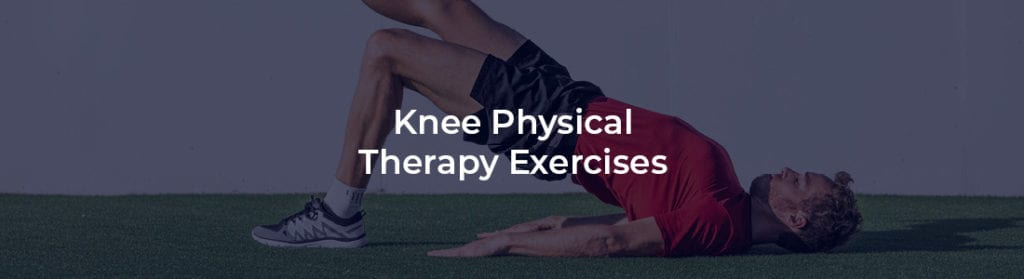 Knee Physical Therapy Exercises