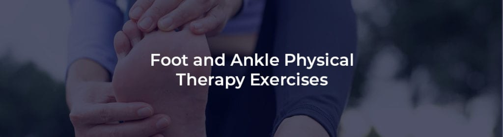 Physical Therapy Exercises Foot And Ankle