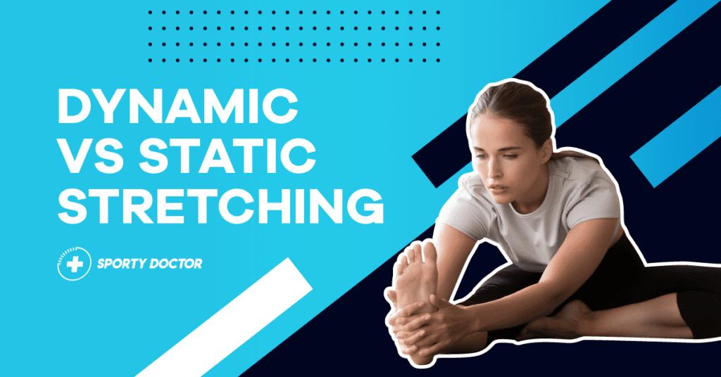 Static Vs Dynamic Stretching